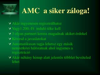 AMC  a siker záloga!