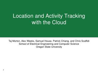 Location and Activity Tracking  with  the Cloud