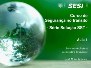 Curso de Segurança no trânsito - Série Solução SST - Aula 1 Departamento Regional