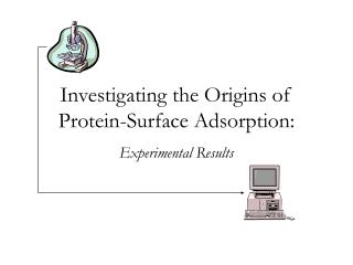 Investigating the Origins of Protein-Surface Adsorption: