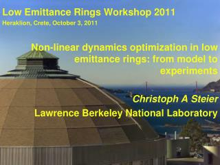 Low Emittance Rings Workshop 2011 Heraklion, Crete, October 3, 2011