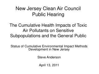 Status of Cumulative Environmental Impact Methods Development in New Jersey Steve Anderson