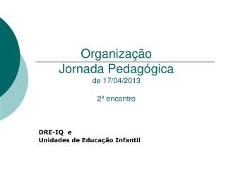Organização  Jornada Pedagógica de 17/04/2013 2º encontro