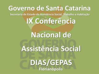 IX Conferência Nacional de Assistência Social DIAS/GEPAS