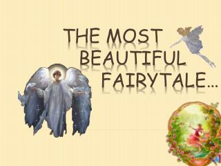 THE MOST     BEAUTIFUL         FAIRYTALE…