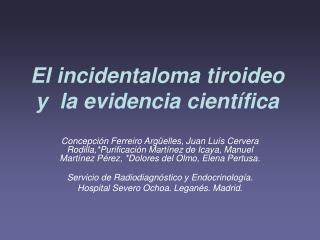 El incidentaloma tiroideo y  la evidencia científica