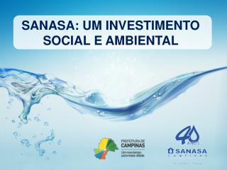 SANASA: UM INVESTIMENTO SOCIAL E AMBIENTAL