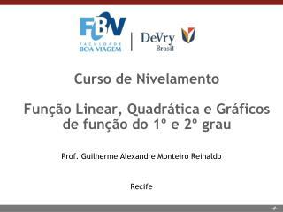 Curso de Nivelamento Função Linear, Quadrática e Gráficos de função do  1º e 2º grau