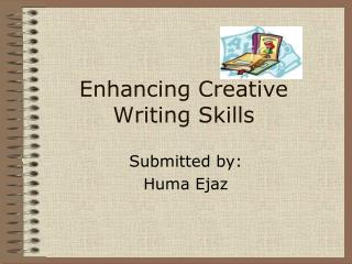 Enhancing Creative Writing Skills