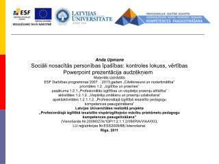 Anda Upmane Sociāli nosacītās personības īpašības: kontroles lokuss, vērtības