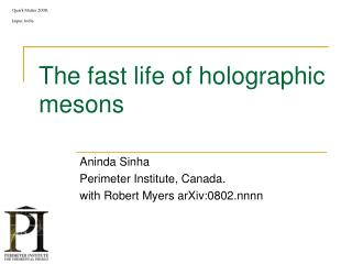 The fast life of holographic mesons