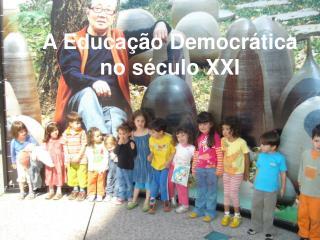 A Educação Democrática no século XXI