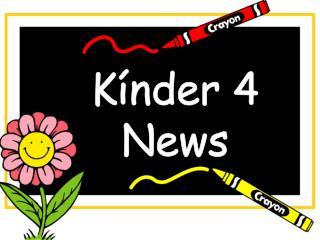 Kínder 4 News