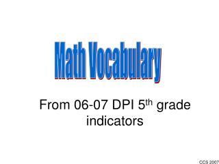 From 06-07 DPI 5 th  grade indicators