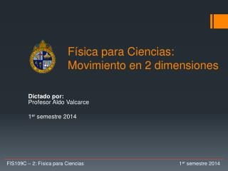 Física para Ciencias:  Movimiento en 2 dimensiones