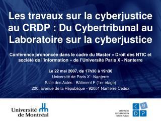 Les travaux sur la cyberjustice au CRDP : Du Cybertribunal au Laboratoire sur la cyberjustice
