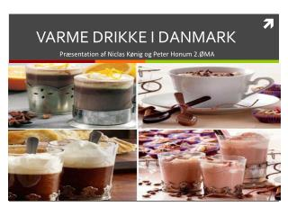 VARME DRIKKE I DANMARK