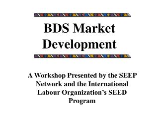 BDS Market Development