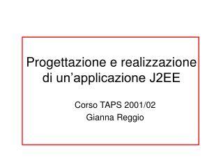 Progettazione e realizzazione  di un'applicazione J2EE