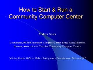 How to Start & Run a Community Computer Center