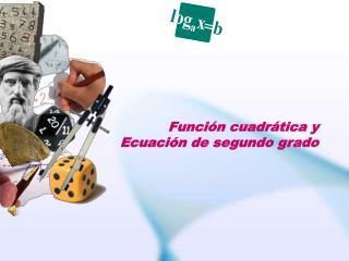 Función cuadrática y Ecuación de segundo grado