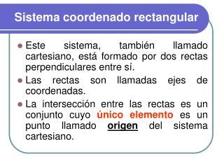 Sistema coordenado rectangular