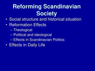 Reforming Scandinavian Society