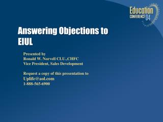 Answering Objections to  EIUL