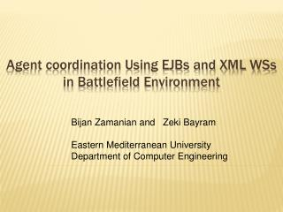 Agent coordination Using EJBs and XML WSs in Battlefield Environment