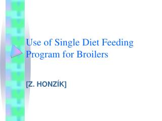 Use of Single Diet Feeding Program for Broilers