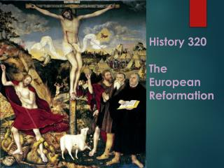History 320 The European Reformation