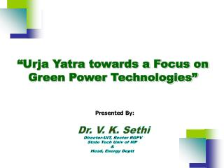 """Urja Yatra towards a Focus on Green Power Technologies"""
