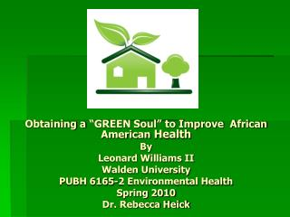 "Obtaining a ""GREEN Soul"" to Improve  African American  Health By Leonard Williams II"