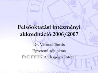 Felsőoktatási intézményi akkreditáció 2006/2007