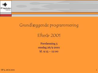 Grundlæggende programmering Efterår 2001