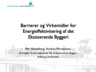 Barrierer og Virkemidler for Energieffektivisering af det  Eksisterende Byggeri