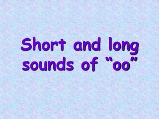 "Short and long sounds of ""oo"""