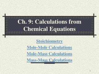 Ch. 9: Calculations from Chemical Equations