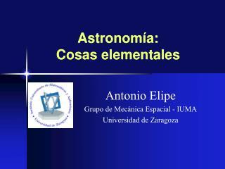 Astronom ía: Cosas elementales