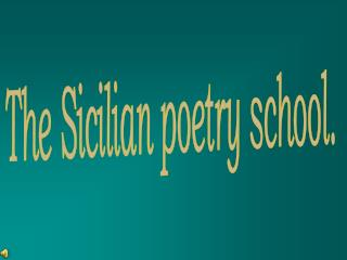 The Sicilian poetry school.