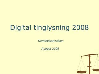Digital tinglysning 2008