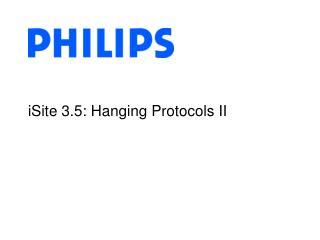 ISite 3.5: Hanging Protocols II