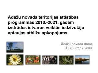 Ādažu novada dome Ādaži, 02.12.2009.