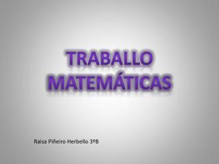 TRABALLO  MATEMÁTICAS