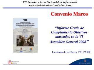 """Convenio Marco """"Informe Grado de Cumplimiento Objetivos marcados en la VI Asamblea General 2008 """""""