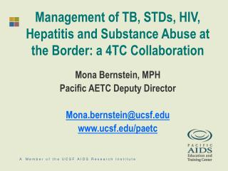 Management of TB, STDs, HIV, Hepatitis and Substance Abuse at the Border: a 4TC Collaboration