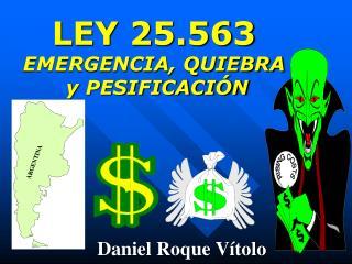 LEY 25.563 EMERGENCIA, QUIEBRA  y PESIFICACIÓN