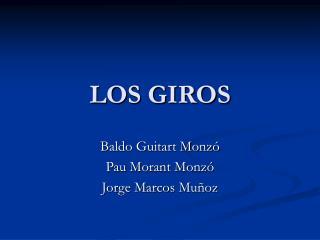 LOS GIROS