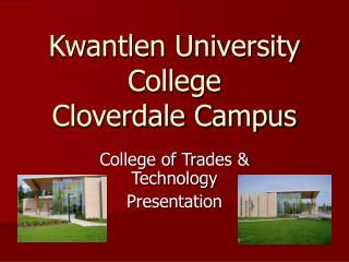 Kwantlen University College Cloverdale Campus