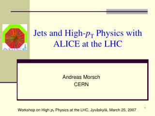 Jets and High- p T  Physics with ALICE at the LHC